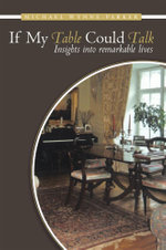 If My Table Could Talk : Insights into remarkable lives - Michael Wynne-Parker