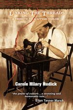 Linking the Threads : A Tribute to a Litvak Tailor - Carole Hilary Rudick