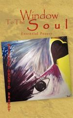 Window to the Soul : Essential Poetry - Heather Orchid Brandt