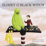 Slimey and the Black Witch - Tony Rudall