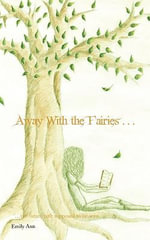 Away with the Fairies - Emily Ann