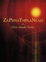 Zaphnathpaaneah - Clive Alando Taylor