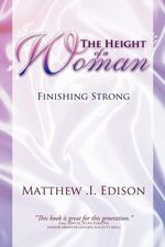 The Height of a Woman : Finishing Strong - Matthew I. Edison