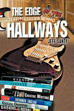 The Edge of the Hallways - Jeff Santy