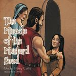 The Miracle of the Mustard Seed - Gladys Henry Curtis