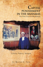 Capital Punishment in the Bahamas the Privy Council's Moratorium - Michael D. Toote