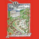 The Mystery in the White House Garden - Carol Kasser