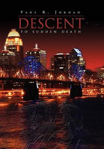 Descent to Sudden Death : Stories of Old Kentucky - Paul Jordan