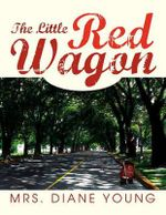 The Little Red Wagon - Mrs Diane Young