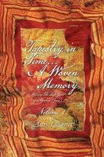 Tapestry in Time... a Woven Memory : Weaving the Lost Years of Ayeshua (Jesus) Vol. 1 - Ann Essance