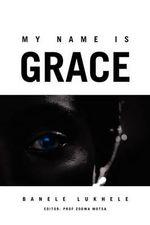 My Name Is Grace - Banele Lukhele