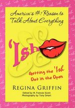 Ish : Getting the 'ish Out in the Open - Regina Griffin