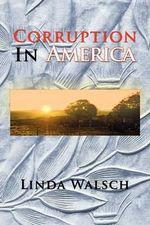 Corruption in America - Linda Walsch