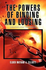 The Powers of Binding and Loosing - Elder Nathan J. Elliott