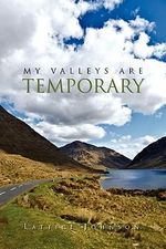 My Valleys Are Temporary - Lattice Johnson