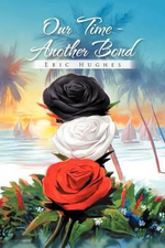 Our Time - Another Bond - Eric Hughes