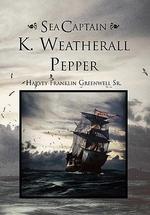 Sea Captain K. Weatherall Pepper - Harvey Greenwell