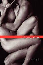 Twisted Love - MS Rd Taylor