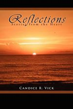 Reflections - Candice R. Vick