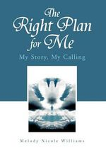 The Right Plan for Me - Melody Nicole Williams