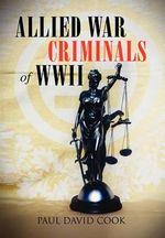 Allied War Criminals of WWII - Paul David Cook
