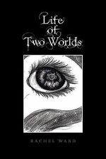 Life of Two Worlds - Rachel Ward