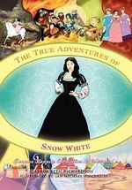 The True Adventures of Snow White : Because Happily Ever After Is Overrated - Linda Richardson