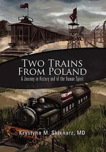 Two Trains from Poland : The Private War Diary of Captain Samuel Cutler, Ar... - Krystyna M. MD Sklenarz