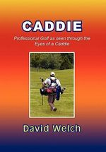 Caddie - David Welch