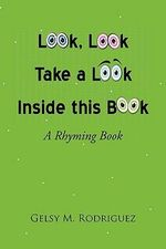 Look, Look, Take a Look Inside This Book - Gelsy M. Rodriguez