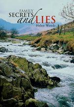 Family Secrets and Lies - Helen Woods