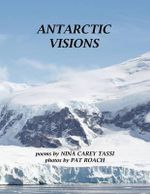 Antarctic Visions : An Adaptation from the Holy Bible - Nina Carey Tassi