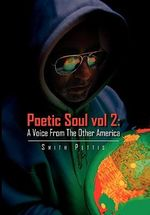 Poetic Soul : A Voice from the Other America - Smith Pettis