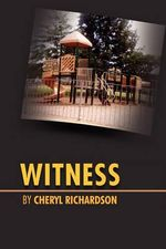 Witness : The Aftermath Untold Stories - Cheryl Richardson