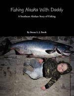 Fishing Alaska with Daddy - Bonna L. J. Booth