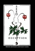 Seed of Deception - Robert Johnson and Ellen Lemke