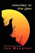 Mischief in the Glen - Ian McLaren