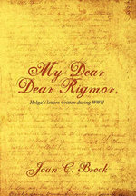My Dear, Dear Rigmor : Helga's Letters Written During World War II - Joan Brock