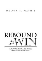 Rebound to Win - Melvin S. Mathis