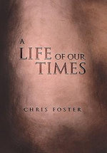 A Life of Our Times - Chris Foster