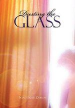 Dusting the Glass - Nancy Kaye Dobson