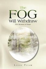 The Fog Will Withdraw : The Season of Hope - Leon Tuam