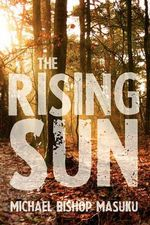 The Rising Sun - Michael Bishop Masuku