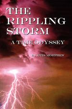 The Rippling Storm - Otis Morphew