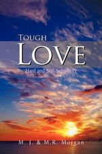 Tough Love : Hard and Soft Sensitivity - M. J.