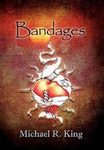 Bandages - Michael R. King