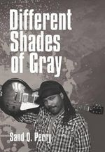 Different Shades of Gray - Sand Q. Perry