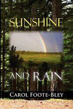 Sunshine and Rain - Carol Foote-bley