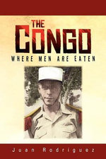 The Congo : Where Men Are Eaten - Juan Rodriguez