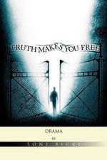Truth Makes You Free - Toni Bickl